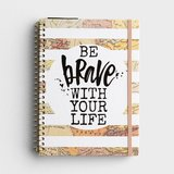 Katygirl - Be Brave With Your Life - Undated 12 Month Weekly Monthly Planner_