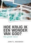 Hoe krijg ik een wonder van God?_
