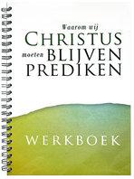 Werkboek Waarom wij Christus moeten blijven prediken