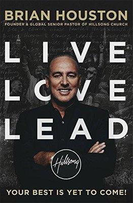 Live, Love, Lead - Brian Houston