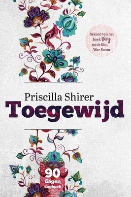 Toegwijd 90 dagen dagboek, Priscilla Shirer