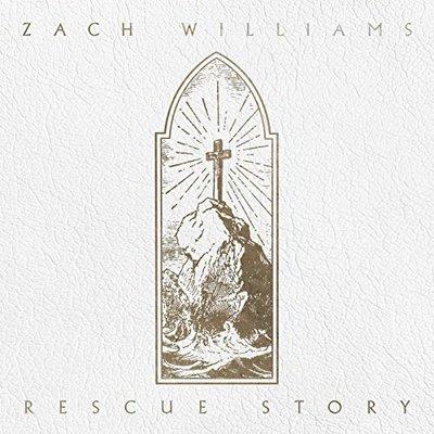 Rescue Story, Zach Williams