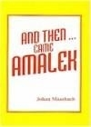 And then came Amalek