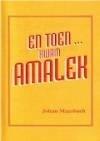 En Toen Kwam Amalek