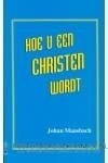 Hoe u een christen wordt