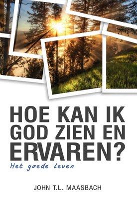 Hoe kan ik God zien en ervaren?