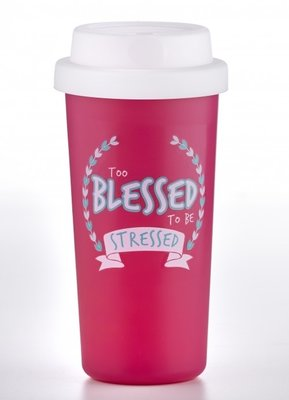 Tumbler / Travelmug Too Blessed To Be Stressed