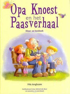 Opa Knoest en het Paasverhaal  -  Kleur- en leesboek