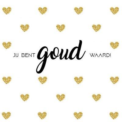 Jij bent goud waard - Cadeaubord