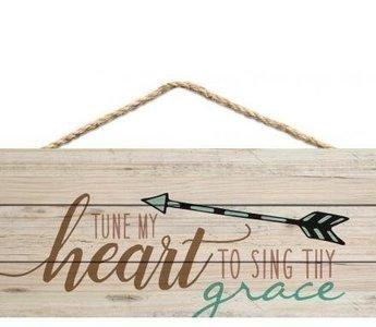 Wandbord Tune my heart to sing Thy grace