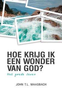 Hoe krijg ik een wonder van God?